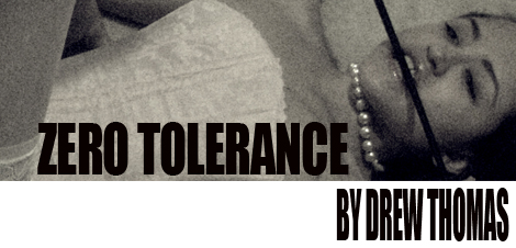 Zero Tolerance with Drew Thomas