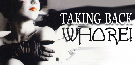 taking back Whore!