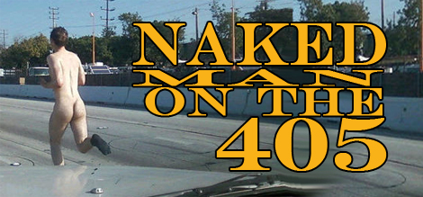 naked man running on the 405