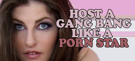 How to host a gang bang