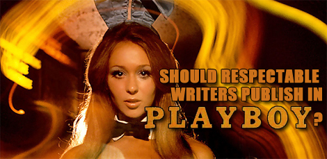 Should respectable authors publish in Playboy?