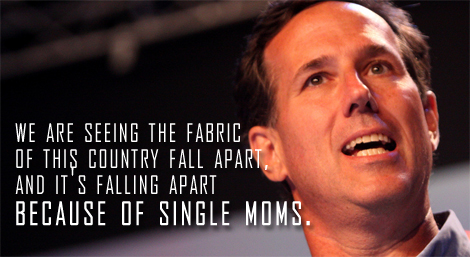 Rick Santorum hates single moms