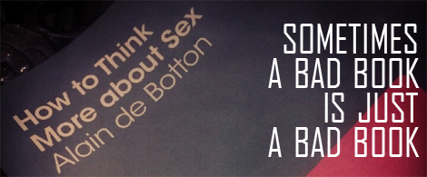 Alain de Botton &quot;How To Think More About Sex&quot;